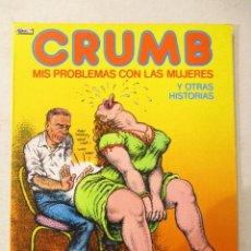 Cómics: CRUMB-MIS PROBLEMAS CON LAS MUJERES Y OTRAS HISTORIAS-EL VIBORA-ED.LA CUPULA. Lote 87221020