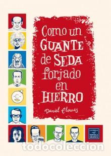 CÓMICS. COMO UN GUANTE DE SEDA FORJADO EN HIERRO - DANIEL CLOWES (Tebeos y Comics - La Cúpula - Comic USA)