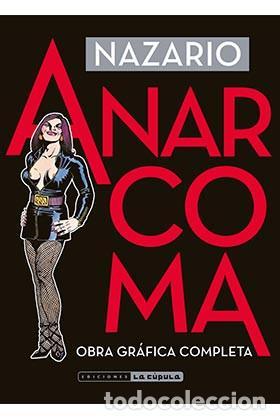 CÓMICS. ANARCOMA. OBRA GRAFICA COMPLETA - NAZARIO (CARTONÉ) (Tebeos y Comics - La Cúpula - Comic Europeo)