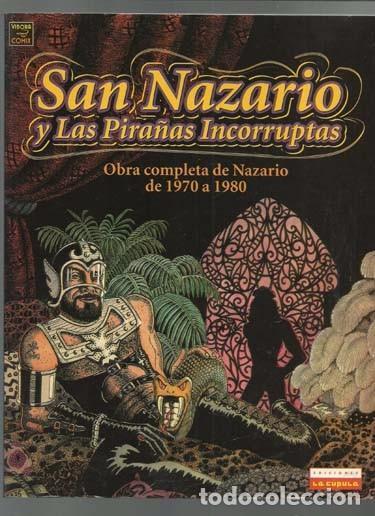 SAN NAZARIO Y LAS PIRAÑAS INCORRUPTAS, OBRA COMPLETA DE NAZARIO 1970 A 1980, 2001, BUEN ESTADO. (Tebeos y Comics - La Cúpula - Autores Españoles)
