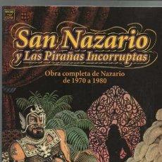 Cómics: SAN NAZARIO Y LAS PIRAÑAS INCORRUPTAS, OBRA COMPLETA DE NAZARIO 1970 A 1980, 2001, BUEN ESTADO.. Lote 87602024