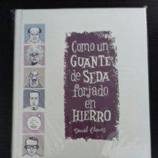 Cómics: COMO UN GUANTE DE SEDA FORJADO EN HIERRO (CARTONÉ) - DANIEL CLOWES - LA CUPULA. Lote 88382543