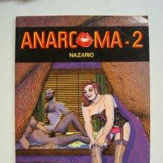 Cómics: ANARCOMA - 2 NAZARIO (PUBLICACIÓN PARA ADULTOS). Lote 101285732