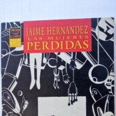Cómics: LAS MUJERES PERDIDAS - JAIME HERNANDEZ, EDICIONES LA CUPULA. Lote 95009987