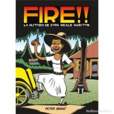 Cómics: CÓMICS. FIRE!! LA HISTORIA DE ZORA NEALE HURSTON - PETER BAGGE. Lote 95054155