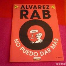 Cómics: NO PUEDO DAR MAS ( ALVAREZ RABO ) ¡MUY BUEN ESTADO! LA CUPULA COLECCION ME PARTO 2 . Lote 97349899