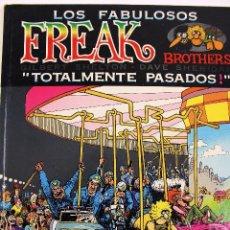 Cómics: COM-150. LOS FABULOSOS FREAK BROTHERS. TOTALMENTE PASADOS¡. EDICS. LA CÚPULA. AÑO 1980.. Lote 97771679