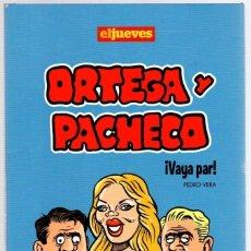 Cómics: ORTEGA Y PACHECO. ¡VAYA PAR! PEDRO VERA. EL JUEVES. AÑO 2010. Lote 98470155