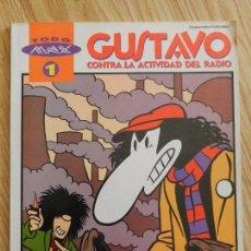 Cómics: GUSTAVO CONTRA LA ACTIVIDAD DEL RADIO TODO MAX 1 EDICIONES LA CUPULA. Lote 99864711