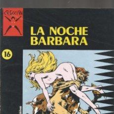Cómics: COMIC PARA ADULTOS LA CUPULA LA NOCHE BARBARA Nº 16. Lote 100745667