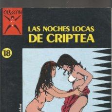 Cómics: COMIC PARA ADULTOS LA CUPULA LAS NOCHES LOCAS DE CRIPTEA Nº 18. Lote 100746655