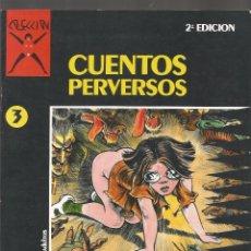 Cómics: COMIC PARA ADULTOS LA CUPULA CUENTOS PERVERSOS Nº 3 2º EDICION . Lote 100746903