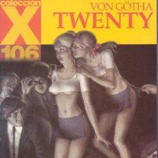 Cómics: COLECCIÓN X -- Nº106 -- VON GOTHA -- TWENTY. Lote 105762571