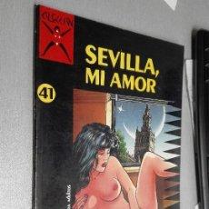 Cómics: SEVILLA, MI AMOR / TOBALINA - BENAVIDES / COLECCIÓN X Nº 41 - LA CÚPULA 1991. Lote 109336235