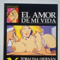 Cómics: COLECCIÓN X Nº 68 EL AMOR DE MI VIDA (TOBALINA/HERNÁN). Lote 109380651