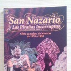 Cómics - San Nazario Y Las Pirañas Incorruptas - Obra Completa De Nazario De 1970 A 1980 - Vibora - 110588095