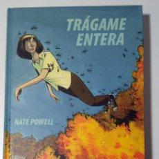 Cómics: TRAGAME ENTERA. NATE POWELL. LA CUPULA NOVELA GRAFICA. 2009. Lote 112007251