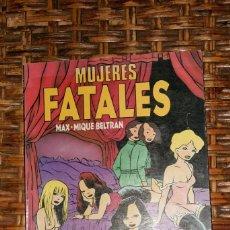 Cómics: MUJERES FATALES MAX MIQUE BELTRAN. Lote 112173591