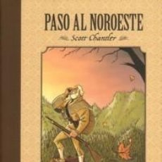 Cómics: PASO AL NOROESTE (SCOTT CHANTLER) - LA CUPULA - COMO NUEVO. Lote 112829235