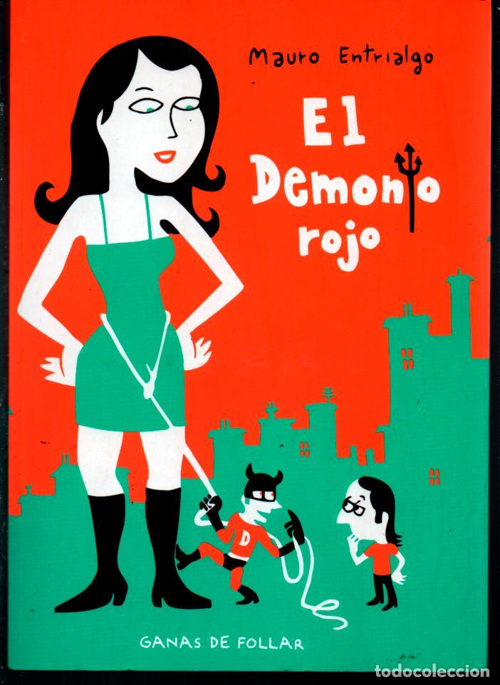 MAURO ENTRIALGO EL DEMONIO ROJO. GANAS DE FOLLAR. LA CUPULA. 2007 (Tebeos y Comics - La Cúpula - Autores Españoles)