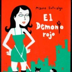 Cómics: MAURO ENTRIALGO EL DEMONIO ROJO. GANAS DE FOLLAR. LA CUPULA. 2007. Lote 115747203