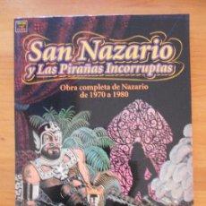 Cómics: SAN NAZARIO Y LAS PIRAÑAS INCORRUPTAS - OBRA COMPLETA DE NAZARIO DE 1970 A 1980 - LA CUPULA (8V). Lote 115839179