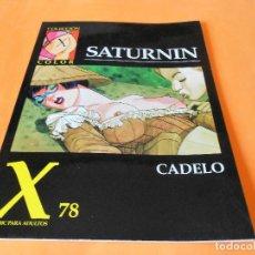 Cómics: SATURNIN. COLECCION X Nº 78. CADELO. LA CUPULA. AÑO 1995. Lote 118243719