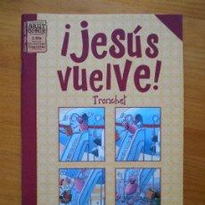Comics: ¡JESUS VUELVE! - TRONCHET - BRUT COMIX (BD). Lote 118979479