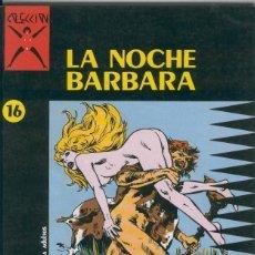 Cómics: LA NOCHE BARBARA (MARCELLO) COLECCION X Nº 16 - LA CUPULA - BUEN ESTADO. Lote 150616548