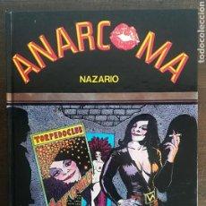 Cómics: ANARCOMA - NAZARIO AÑO 1984 LA CÚPULA CÓMIC UNDERGROUND. Lote 119521019