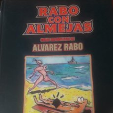 Cómics: ALVAREZ RABO. RABO CON ALMEJAS. OBRAS INCOMPLETAS DE ALVAREZ RABO TOMO 1 LA CUPULA 2010 IMPECABLE . Lote 120060835