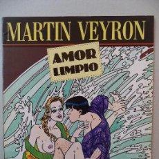 Cómics: AMOR LIMPIO MARTIN VEYRON COMIC PARA ADULOS . Lote 120402859