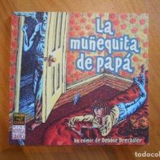 Comics: LA MUÑEQUITA DE PAPA - DEBBIE DRECHSLER - VIBORA COMIX (7Z). Lote 120407543