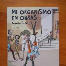 Cómics: MI ORGANISMO EN OBRAS - FERMIN SOLIS - LA CUPULA - COMO NUEVO (BZ). Lote 122076499