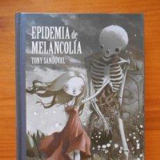 Cómics: EPIDEMIA DE MELANCOLIA - TONY SANDOVAL - LA CUPULA - TAPA DURA - COMO NUEVO (BN). Lote 122085959