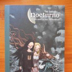 Cómics: NOCTURNO - EL QUE CAMINA CON LOS MUERTOS - TONY SANDOVAL - LA CUPULA - COMO NUEVO (BÑ). Lote 122087455