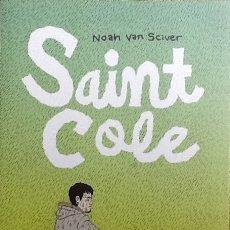Cómics: SAINT COLE - NOAH VAN SCIVER - EDICIONES LA CUPULA -. Lote 121889047