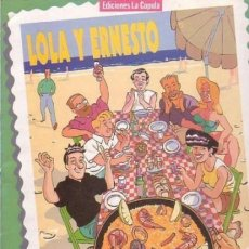 Cómics: LOLA Y ERNESTO (BARTOLOME SEGUI) LA CUPULA - BUEN ESTADO - OFI15T. Lote 122522291