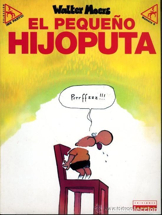 COLECCION ME PARTO Nº 6 EL PEQUEÑO HIJOPUTA (WALTER MOERS) LA CUPULA - PRECINTADO - OFM15 (Tebeos y Comics - La Cúpula - Autores Españoles)