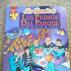 Fumetti: LOS CUENTOS DE LOS PRIMOS DEL PARQUE -- JAIME MARTIN / JORDY -- VIBORA COMIX - LA CUPULA 1992 --. Lote 123220875