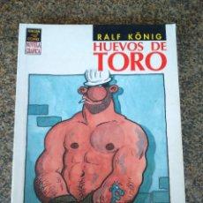 Cómics: HUEVOS DE TORO -- RALF KONIG -- NOVELA GRAFICA -- VIBORA COMIX - LA CUPULA --. Lote 123357507