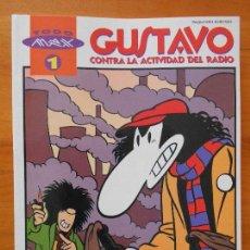 Cómics: GUSTAVO CONTRA LA ACTIVIDAD DEL RADIO - TODO MAX Nº 1 - LA CUPULA (B1). Lote 126568091