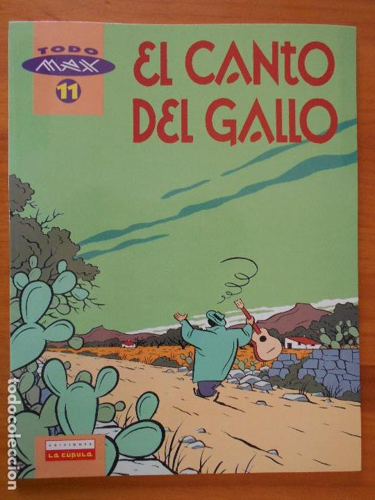 EL CANTO DEL GALLO - TODO MAX Nº 11 - LA CUPULA (B1) (Tebeos y Comics - La Cúpula - Autores Españoles)