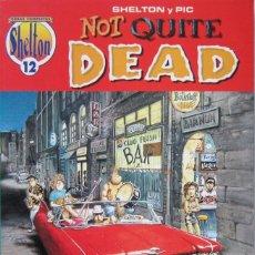 Cómics: GILBERT SHELTON. NOT QUITE DEAD. OBRAS COMPLETAS Nº 12. LA CÚPULA 1996. Lote 127757583