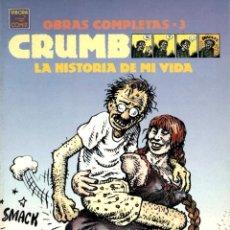 Cómics: CRUMB OBRAS COMPLETAS-3: LA HISTORIA DE MI VIDA (LA CÚPULA, 1990). Lote 127778339