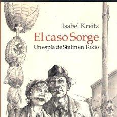 Cómics: EL CASO SORGE. UN ESPÍA DE STALIN EN TOKIO. ISABEL KREITZ. Lote 128420179
