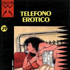 Comics: COLECCIÓN X-29: TELÉFONO ERÓTICO (LA CÚPULA, 1990) DE TOBALINA Y MARTÍ. Lote 128465347