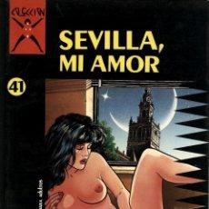Cómics: COLECCIÓN X-41: SEVILLA, MI AMOR (LA CÚPULA, 1991) DE TOBALINA Y BENAVIDES. Lote 128466079