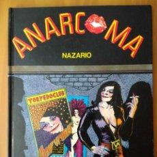 Cómics: ANARCOMA. NAZARIO.EDICIONES LA CÚPULA. PRIMERA EDICIÓN 1983.. Lote 129393035