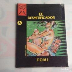 Cómics: EL DESMITIFICADOR , COLECCION X Nº 6 - EDITA : EDICIONES LA CUPULA - DIBUJOS : TOMI. Lote 130409059